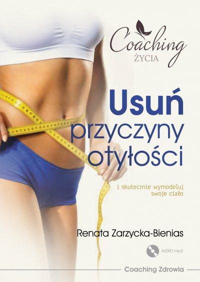 Usuń przyczyny otyłości i skutecznie wymodeluj swoje ciało.